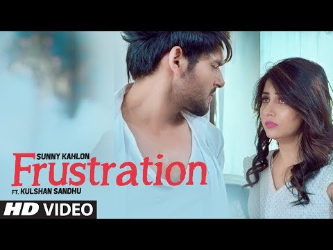 Frustration video song
