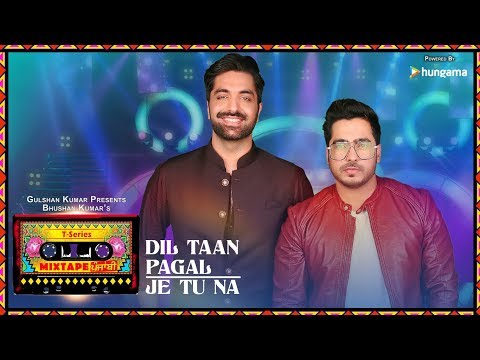 Dil Taan Pagal-Je Tu Na video song