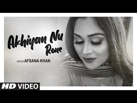 Akhiyan Nu Rone Afsana Khan