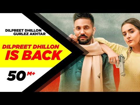 Dilpreet Dhillon Is Back video song