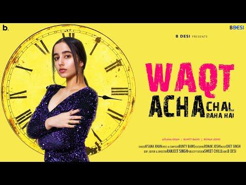 Waqt Acha Chal Raha Hai Afsana Khan