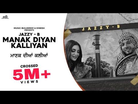 Manak Diyan Kallian Jazzy B