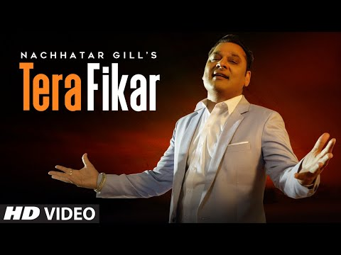 Tera Fikar Nachhatar Gill