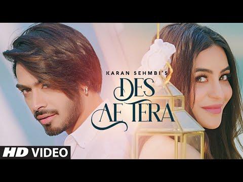 Des Ae Tera video song
