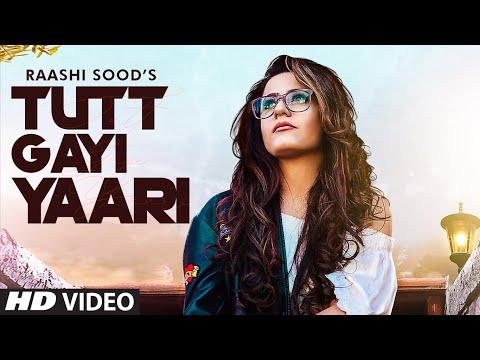 Tutt Gayi Yaari Raashi Sood