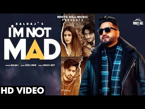 I M Not Mad video song