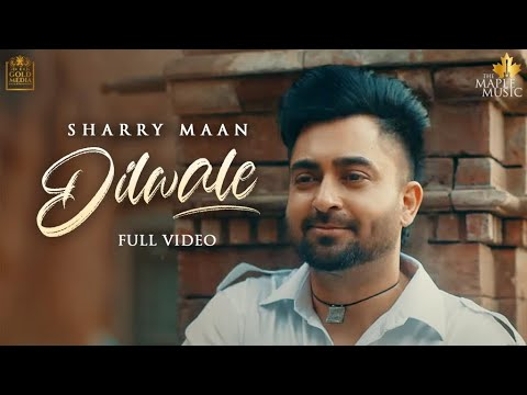 Dilwale Sharry Maan