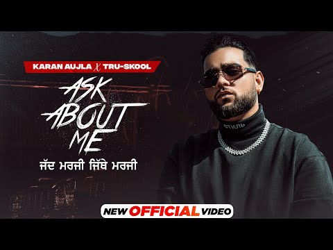 Ask About Me                [R]                  Karan Aujla Video Song Download